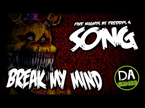 FIVE NIGHTS AT FREDDYS 4 SONG BREAK MY MIND ФНАФ 4