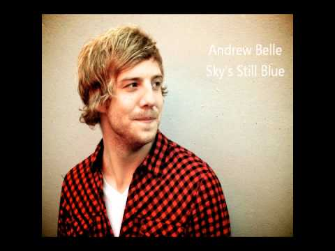 Andrew Belle Sky's Still Blue