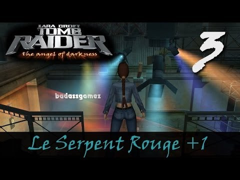 Tomb Raider 6: Angel of Darkness Walkthrough | #3 - Le Serpent Rouge +1